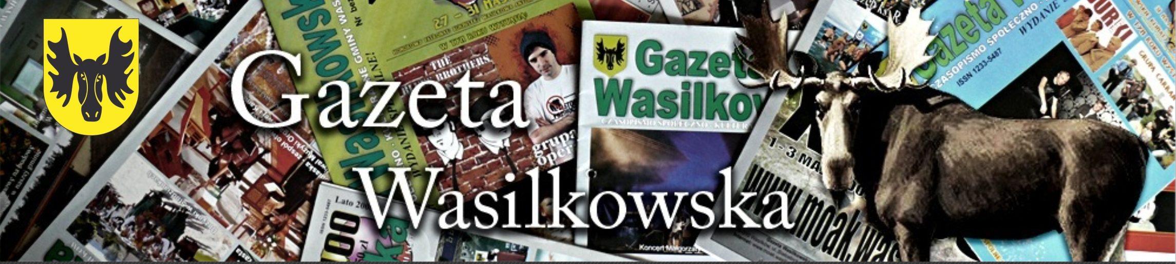 Gazeta Wasilkowska. Czasopismo Społeczno-Kulturalne Gminy Wasilków